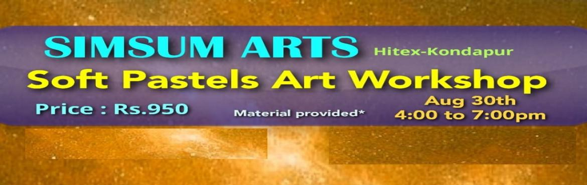 Book Online Tickets for Soft Pastels Art Workshop, Hyderabad. SimSum Arts Gallery and Studio is conducting Soft Pastels Art Workshop. Register and join us to learn the art of working and drawing with soft pastels. You will be delighted to take home your wonderful and elegant masterpiece.All the material w