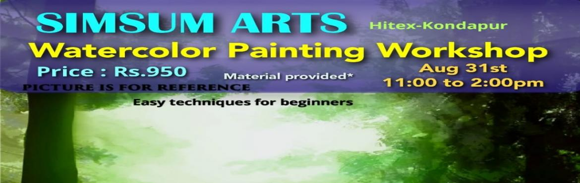 Book Online Tickets for Watercolor Painting Workshop, Hyderabad. SimSum Arts Gallery and Studio is conducting Watercolor Painting Workshop.  Register and join us to learn the different techniques of painting, color shadings, brush strokes, detailing, and much more with watercolors.  Be assured, you will