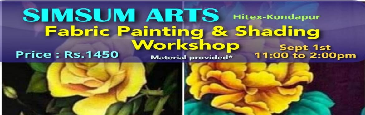Book Online Tickets for Fabric Painting and Shading Workshop, Hyderabad. SimSum Arts Gallery and Studio is conducting Fabric Painting and Shading Workshop.  Register and join us to learn the different techniques of painting, color shadings, brush strokes, detailing, and much more on fabric.  Be assured, you will