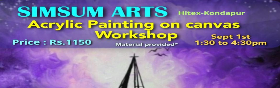 Book Online Tickets for Acrylic Painting on Canvas Workshop, Hyderabad. SimSum Arts Gallery and Studio is conducting Acrylic Painting on Canvas Workshop. Register and join us to learn the different techniques of painting, color shadings, brush strokes, detailing, and many more with acrylic paints on the canvas boar