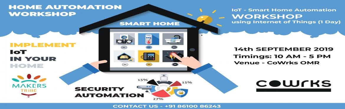 Book Online Tickets for Smart Home Automation Using Internet of , Chennai. How about monitoring & controlling your home appliances from anywhere in the world?Here is a great opportunity to learn how to do it.Makers Tribe is organizing a one day workshop on Home automation using IoT at Cowrks, RMZ. This course will be ta