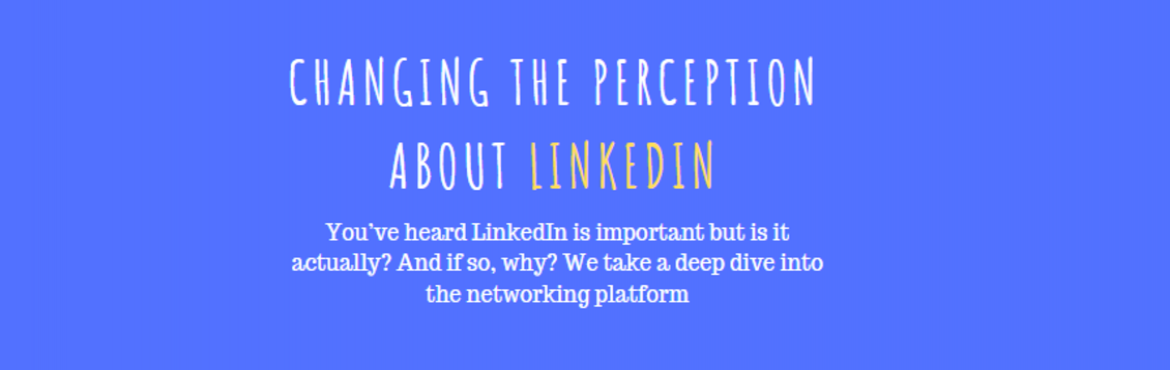 Book Online Tickets for Changing the perception about LinkedIn, Gurugram. You've heard LinkedIn is important but is it actually? And if so, why? We take a deep dive into the networking platform. What I will talk about:   LinkedIn? Why? Is it only a Job Portal?  How LinkedIn can be a Bible for your career  Why Profili
