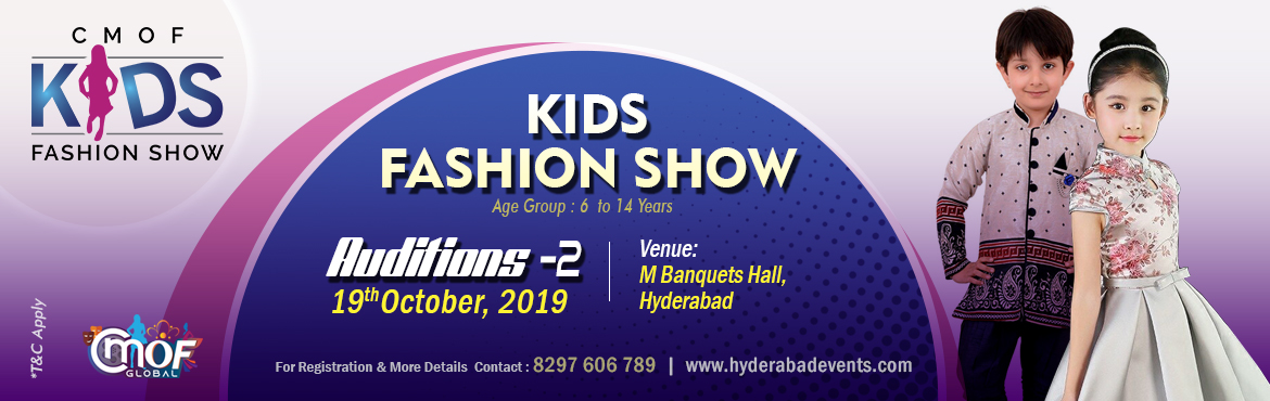 Book Online Tickets for Kids Fashion Show by CMOF Global, Hyderabad. Kids Fashion Show by CMOF Global Get ready to Drool over the most flaunt-worthy fashion for Kids! Kids Fashion Show is coming 25th Aug 2019. We also have some of the best talents of Models walk our runways. The \