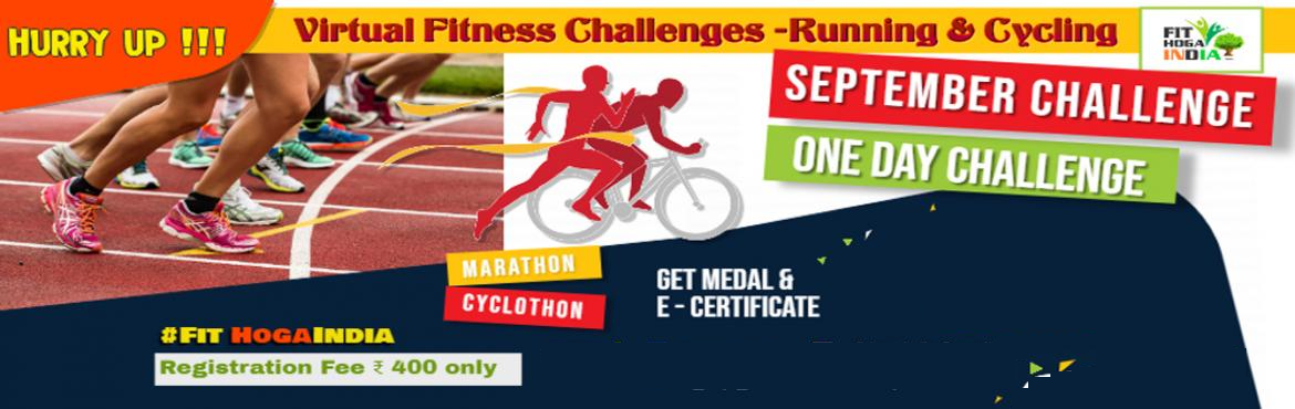 Book Online Tickets for SEPTEMBER KA ONE DAY CHALLENGE BY FIT HO, Mumbai. FIT HOGA INDIAis an online website for Virtual sports enthusiasts who want to discover, learn, share and ultimately participate in running races and related activities. Like, Walk, Run, Cycle, Multitask etc. Thousands of individuals visit in fi