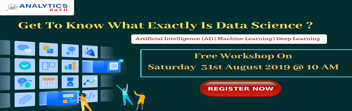 Book Online Tickets for Data Science Free Workshop, 31st Aug, 10, Hyderabad. Data Science Free Workshop, 31st Aug, 10 AM- Discover Ample Opportunities In Analytics-By Analytics Path, Hyderabad. About The Event: It's high time now everyone must be well aware of the fact that data can be used in simultaneously in various