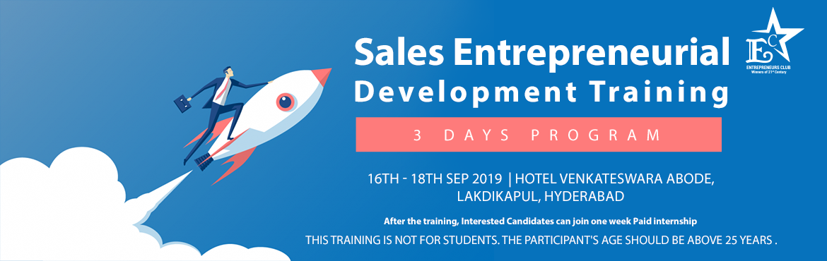 Book Online Tickets for ENTREPRENEURIAL DEVELOPMENT TRAINING - 3, Hyderabad. 3 Days Training on Entrepreneurial Development By ENTREPRENEURS CLUB- Winners of 21st Centuary    Who can attend this Training ? Aspiring youth who wants to become an Entrepreneur and looking for an opportunity to enhance the