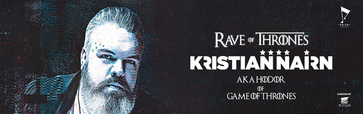Book Online Tickets for Rave Of Thrones with Hodor AKA Kristian , Hyderabad. It's that time of the year again, Come one, come all, let's unite in white! Kristian Nairn is an actor and DJ from Lisburn, Northern Ireland. known for his portrayal of Hodor in Game of Thrones series. Musician : Kristian Nairn