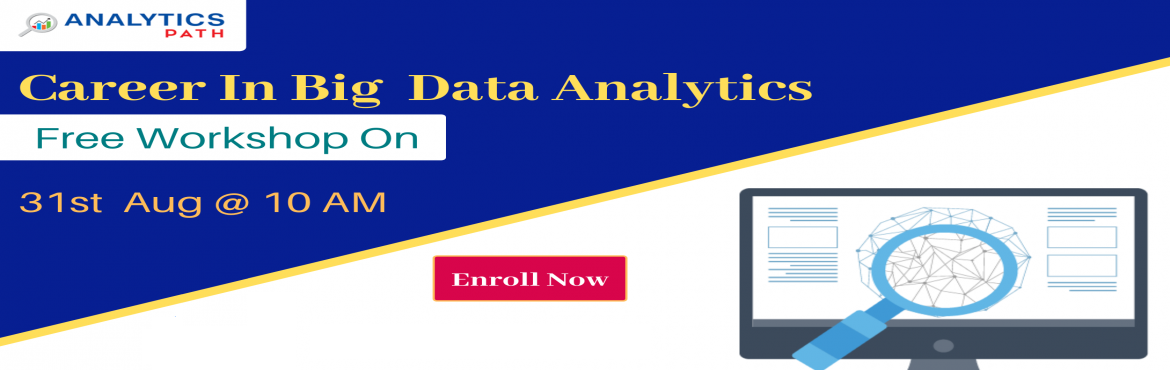 Book Online Tickets for Time To Register For Free Workshop On Bi, Hyderabad.  Time To Register For Free Workshop On Big Data Analytics on 31st Aug @ 10 AM About The Event- All the Big Data Analytics career enthusiasts can now get the chance to interact with analytics experts from the IIT & IIM background by registeri