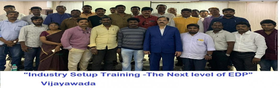 """Book Online Tickets for INDUSTRY SETUP TRAINING THE NEXT LEVEL O, Vijayawada. Dr.Mynampati Sreenivasa Rao. MBA.Ph.D`s """"INDUSTRY SETUP TRAINING –THE NEXT LEVEL OF EDP"""" Vijayawada: 21-09-2019 SATURDAY In this program, there will be discussion on 50 innovative, modern and profitable projects. Some importan"""