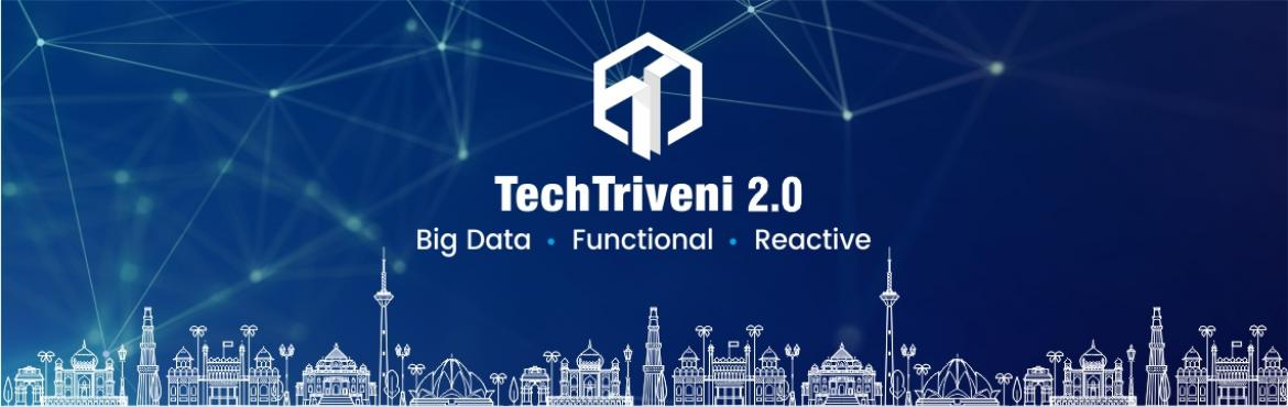 Book Online Tickets for Tech Triveni 2.0 - Big Data, Reactive, F, New Delhi.   Welcome to Asia\'s first Functional & Reactive programming and Big Data conference - Tech Triveni 2.0. It\'s a unique experience for developers, data scientists, decision-makers and enthusiasts & experts from IT to collaborate on the latest