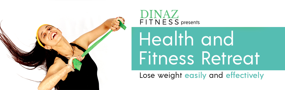 Book Online Tickets for Health And Fitness - Weight Loss Retreat by Dinaz Fitness, Hyderabad | Lose 10 kgs in 90 days, Make weight loss a habit, Focus