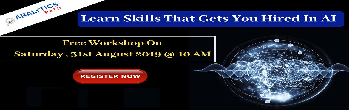 Book Online Tickets for Attend Free Artificial intelligence Work, Hyderabad. Attend Free Artificial intelligence Workshop To Kick Start Your Analytics Career In 2019-By Analytics Path On 31st August, 10 AM, Hyderabad About The Workshop: Artificial intelligence is altering the way that almost every major industry functions. Fr
