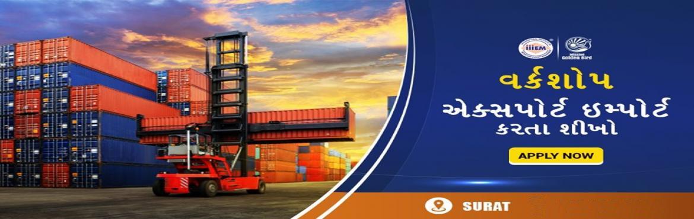 Book Online Tickets for Workshop export and import surat, Surat. 40 થી વધુ વર્ષનો અનુભવ ધરાવતા એક્સપર્ટ દ્વારા પ્રેક્ટિકલ ટ્રેનિંગ સાથે એક્સપોર્ટ ઈમ્પોર્ટ ક�