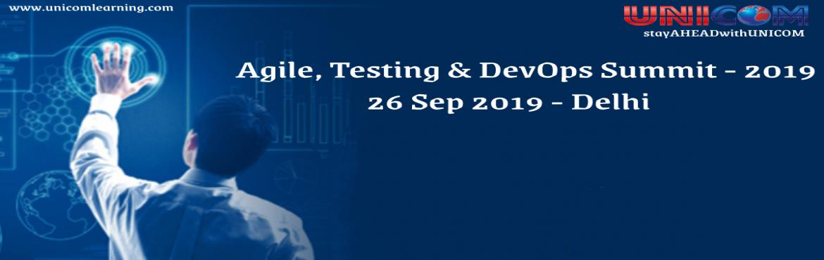 Book Online Tickets for  Agile Testing and DevOps Summit Delhi 2, New Delhi. Agile, Testing and DevOps: Are they a separate conversation or a progression of capability? DevOps, Testing and Agile have shared environments that facilitate working together. Spurred by greater demand for excellence, these three methods are more th