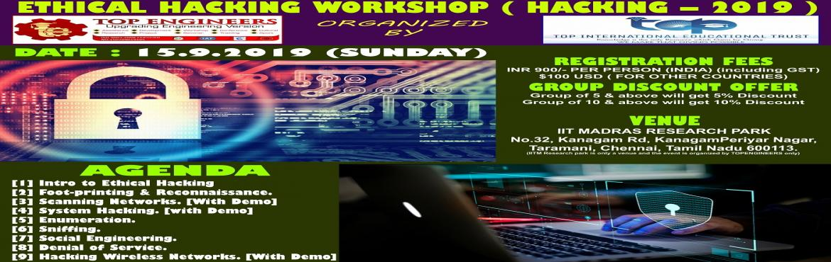 Book Online Tickets for ETHICAL HACKING WORKSHOP ( HACKING  2019, Chennai.     AGENDA   [1] Intro to Ethical Hacking [2] Foot-printing & Reconnaissance. [3] Scanning Networks. [With Demo] [4] System Hacking. [with Demo] [5] Enumeration. [6] Sniffing. [7] Social Engineering. [8] Denial of Service. [9] Hacking Wireless Ne