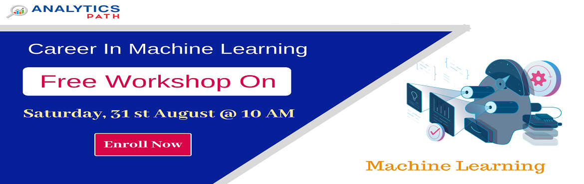 Book Online Tickets for Time To Register For Free Workshop Sessi, Hyderabad. Time To Register For Free Workshop Session On Machine Learning Training By Experts From IIT & IIM By Analytics Path On 31st August @ 10 AM Hyderabad If you area career enthusiasts in the leading analytics technology of Machine Learning then are g