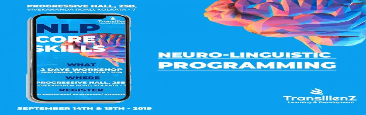 Book Online Tickets for NLP - Core Skills, Kolkata.  2 Days Workshop on NLP Core Skills 3rd GENERATION of NLP   NLPsy is the 3rd generation of Neuro-Linguistic Programming. It has been described as a part of the NEXT GENERATION of PSYCHOLOGY. It is the scientific study of human excellence. T