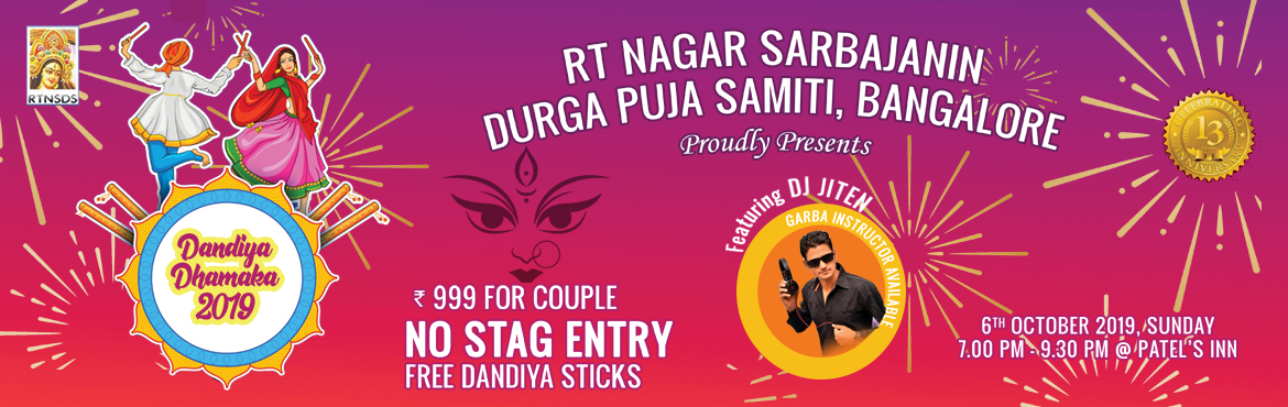Book Online Tickets for Dandiya Dhamaka 2019, Bengaluru.  Dandiya Dhamaka 2019   RT Nagar Durga Puja Samiti( RTNDPS) Proudly Presents Dandiya Dhamaka 2019@ Patels INN Bengaluru. RTNDPS Organize Best rated event in its category, in top 5 events in the city, enjoy a massive local & outside audience.