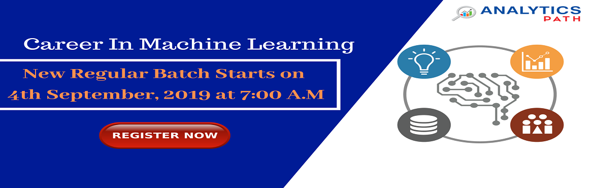 Book Online Tickets for Sign Up For In Machine Learning Training, Hyderabad. Sign Up For In Machine Learning Training New Regular Batch Commencing From 4th Sep, 7 AM, By Analytics Path, Hyderabad About The Event: Are you passionate about building your career in the leading & innovative analytics technology of Machine Lear
