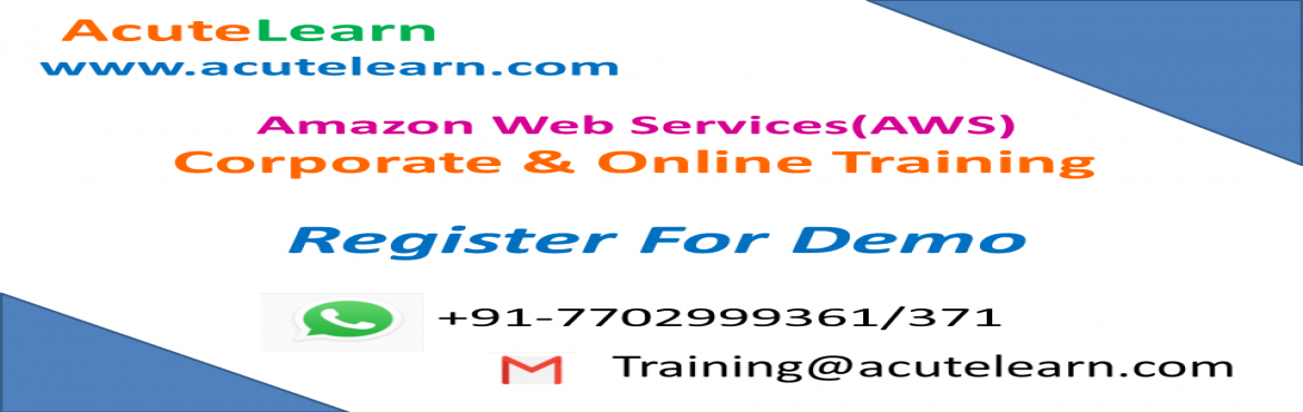 Book Online Tickets for AWS Training Institute in Hyderabad--Acu, Hyderabad.  Acutelearn is leading training company provides corporate and online trainings on various technologies like AWS, Azure, Blue prism, CCNA, CISCO UCS, CITRIX Netscaler,CITRIX Xendesktop, Devops chef, EMC Avamar, EMC Data Domain, EMC Networker, E