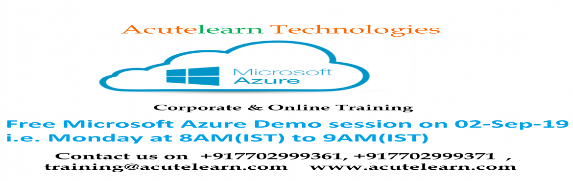Book Online Tickets for MicroSoft Azure demo session on 02-Sep-1, Hyderabad.  Acutelearn is leading training company provides corporate and online trainings on various technologies like AWS, Azure, Blue prism, CCNA, CISCO UCS, CITRIX Netscaler,CITRIX Xendesktop, Devops chef, EMC Avamar, EMC Data Domain, EMC Networker, E