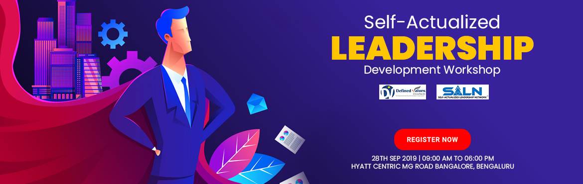 Book Online Tickets for Self-actualized Leadership Development W, Bengaluru. About the Workshop: This high-value leadership workshop is being conducted across all major cities of the country to make participants realize their Self-Actualization needs and how aligning the decision-making with Universal Principles results into