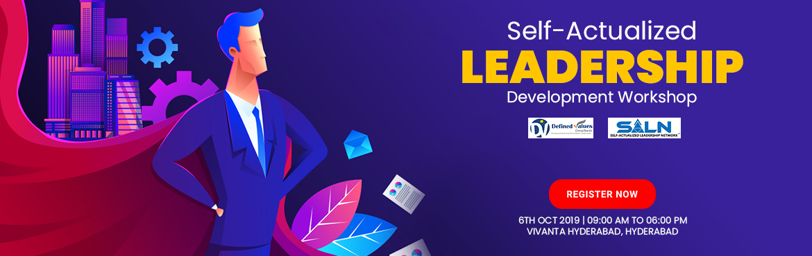 Book Online Tickets for Self-Actualized Leadership Development W, Hyderabad. About the Workshop:   This high-value leadership workshop is being conducted across all major cities of the country to make participants realize their Self-Actualization needs and how aligning the decision-making with Universal Principles result