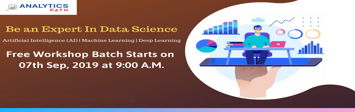 Book Online Tickets for Analytics Path Free Data Science Worksho, Hyderabad. Attend Free Data Science Workshop To Kick Start Your Dream Career In 2019-By Analytics Path On 7th September At 9 AM, Hyderabad About The Workshop: Data science is a multifaceted field used to gain insights from complex data. This domain helps to get