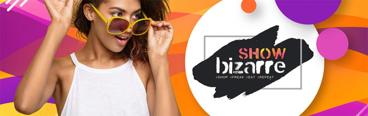 Book Online Tickets for ShowBizarre - A Shop-o-frolic Exhibition, Mumbai. Welcome to ShowBizarre {A Shop-a-frolic Fest} which will exhibit 350+ Pop-Up Stalls, Live Music, Food, Shopping, Adventurous Activity Zone to create a phenomenal experience to indulge in over the weekend.The event will be a perfect hangout