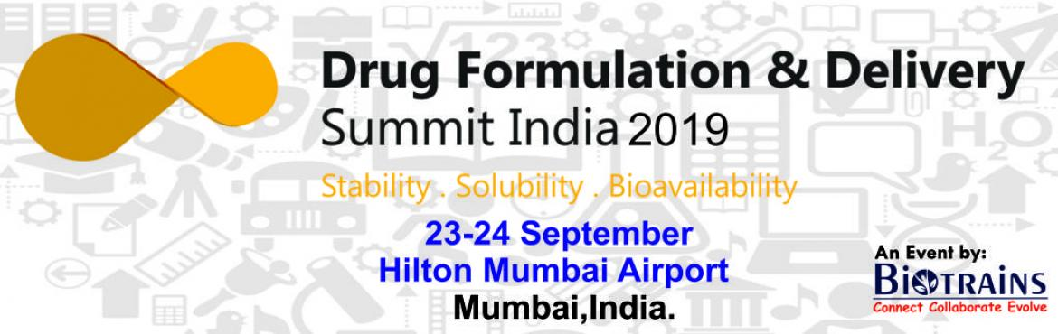 Book Online Tickets for  DRUG FORMULATION AND DELIVERY SUMMIT IN, Mumbai.   Drug Formulation & Delivery Summit is the leading platform bringing together C-level professionals, industry experts and academia in formulation, Drug development and Delivery. DFD summit creates a unique platform to discuss the challenges
