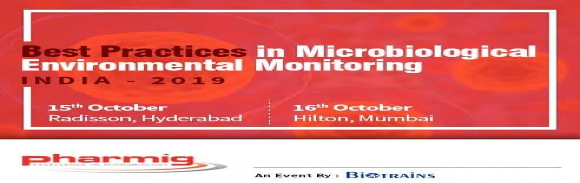 Book Online Tickets for Best Practices in Microbiological Enviro, Hyderabad. The Microbiological Environmental Monitoring Conferencewill be covering challenges and best practice. Microbiologicalenvironmental monitoringis a key part of the assessment of pharmaceutical manufacturing facilities. Environmental m