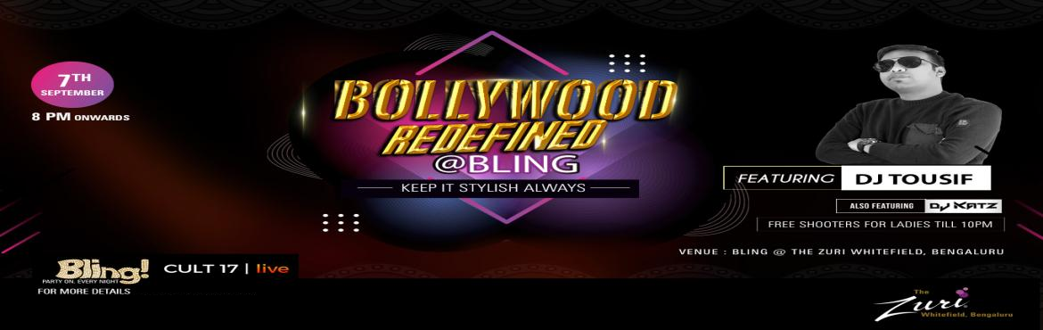 Book Online Tickets for Bollywood Redefined Ft. Dj Tousif , Bengaluru. Saturday Bollywood Redefined @ Bling with Dj Tousif & Dj Katz. Get ready to dance to the tunes of some all-time classic numbers on Saturday 8pm onwards with the most amazing DJ! We got an amazing night ahead; its Goanna be proper Desi tunes all n