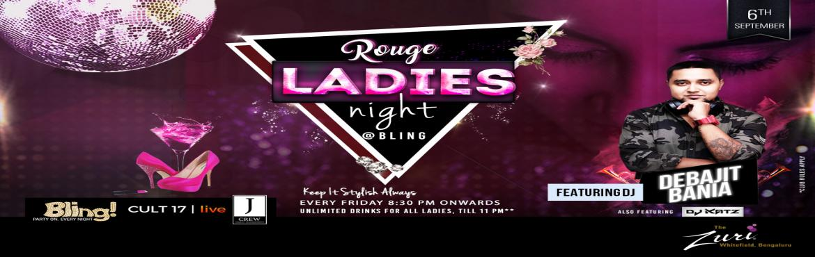 Book Online Tickets for Rouge Ladies Night Ft.Dj Debajit, Bengaluru. Put on your most stylish outfits for the amazing ladies Night as this looks to be a top-notch night in Bangalore. This looks to be an amazing opportunity for all those who love partying like there is no tomorrow. Spinning the top Bollywood chart