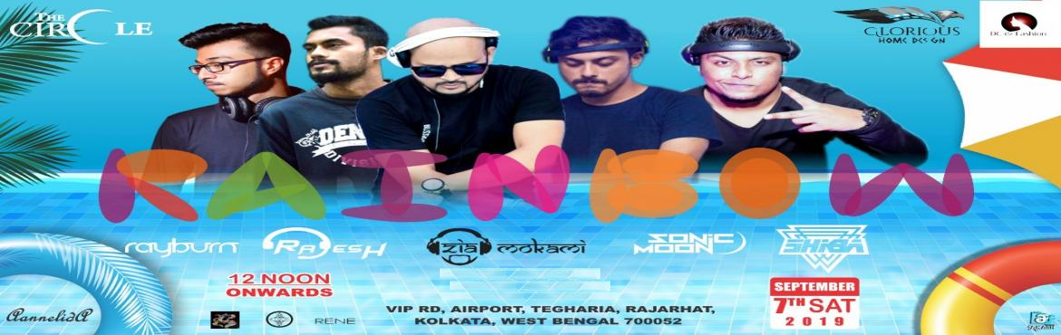 Book Online Tickets for RAINBOW, Kolkata. Main Attractions:  Celebrity Models On Ramp Rain Dance Best DJs To Spin Tracks Sizzling Dance Performances Chance To Win Prizes Cocktail & Mocktail Counter Food Stall Hookah Counter
