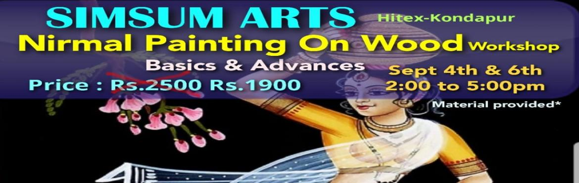 Book Online Tickets for Nirmal Painting on Wood Workshop, Hyderabad. Hurry, Register Online and save Rs.300/-. Spot Registration will attract Rs.300/- additional fee.SimSum Arts Gallery and Studio is conducting Nirmal Painting on Wood Workshop. Register and join us to learn the different techniques of Nirmal Pai