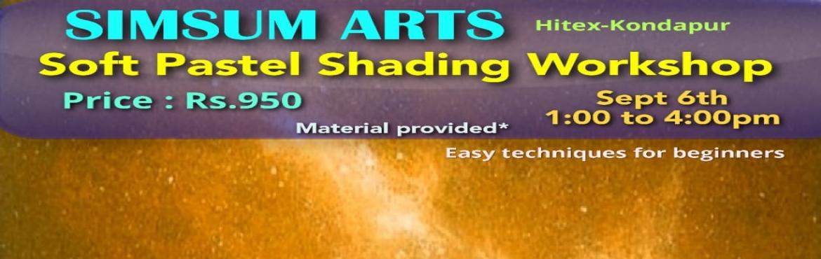 Book Online Tickets for Soft Pastel Shading Workshop, Hyderabad. Hurry, Register Online and save Rs.300/-. Spot Registration will attract Rs.300/- additional fee.SimSum Arts Gallery and Studio is conducting Soft Pastel Shading Workshop. Register and join us to learn the art of working and drawing with soft p