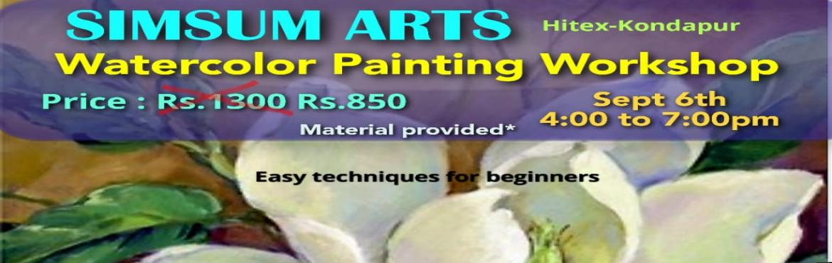 Book Online Tickets for Watercolor Painting Workshop, Hyderabad. Hurry, Register Online and save Rs.300/-. Spot Registration will attract Rs.300/- additional fee.SimSum Arts Gallery and Studio is conducting Watercolor Painting Workshop.  Register and join us to learn the different techniques of painting, colo