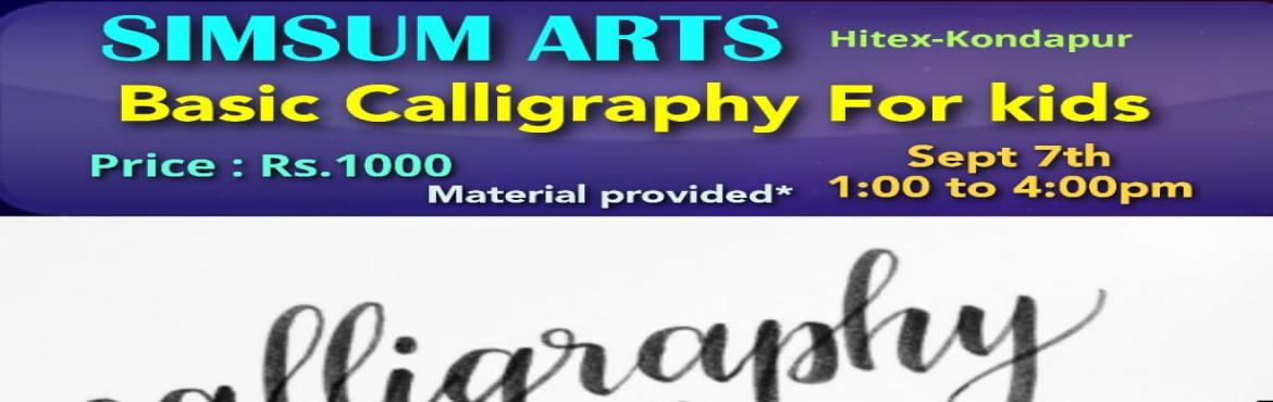 Book Online Tickets for Basic Calligraphy for Kids, Hyderabad. Hurry, Register Online and save Rs.300/-. Spot Registration will attract Rs.300/- additional fee.SimSum Arts Gallery and Studio is conducting Basic Calligraphy for Kids Workshop. Register and join us to learn the different techniques of basic c