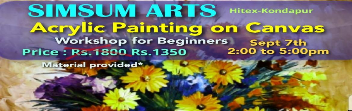 Book Online Tickets for Acrylic Painting on Canvas Workshop, Hyderabad. Hurry, Register Online and save Rs.300/-. Spot Registration will attract Rs.300/- additional fee.SimSum Arts Gallery and Studio is conducting Acrylic Painting on Canvas Workshop.  Register and join us to learn the different techniques of paintin