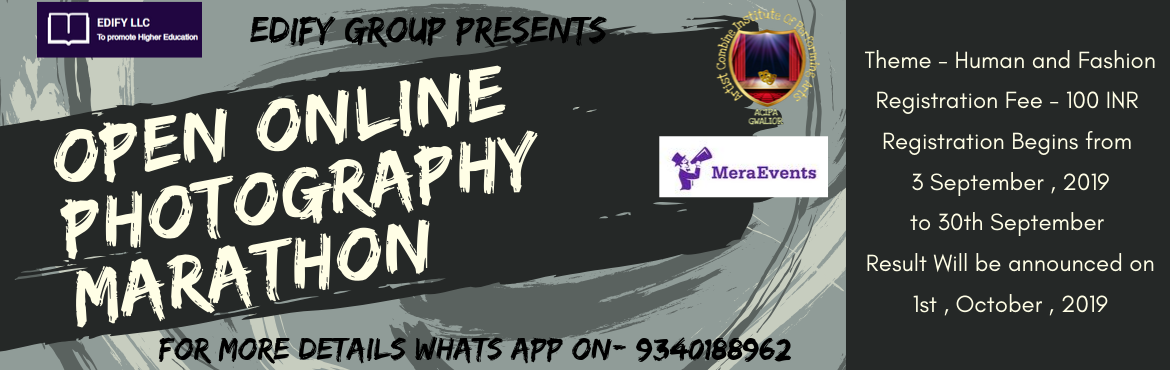 Book Online Tickets for  Open Online Photography Marathon , Gwalior.   India\'s first-ever Online photography Marathon welcomes the submissions from all the photographers. Open for photographers from all over the world, our aim is to recognise and bring exposure to the unique and talented photographers. Whether a