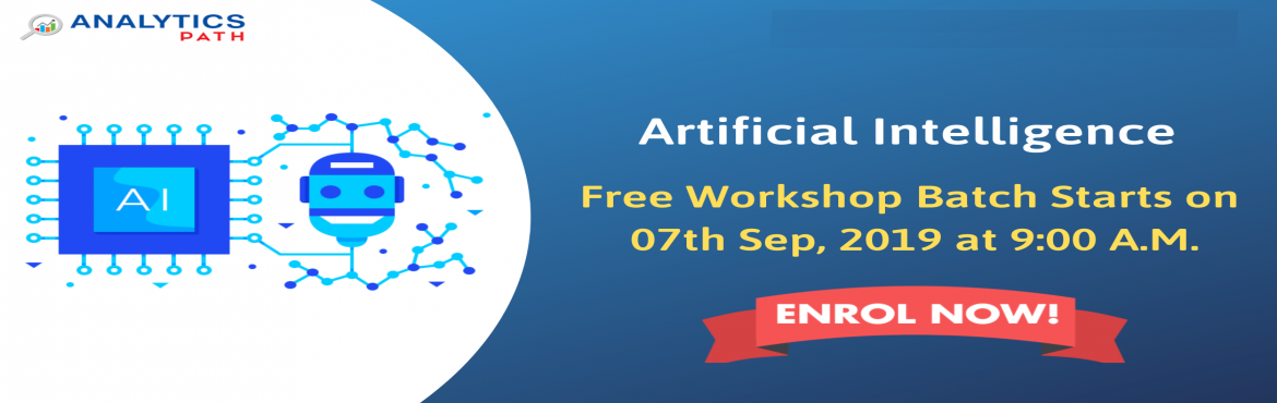Book Online Tickets for Attend Free Artificial Intelligence Work, Hyderabad. Attend Free Artificial Intelligence Workshop To Kick Start Your Analytics Career In 2019-By Analytics Path On 7th September At 9 AM Hyderabad About The Workshop: Artificial intelligence is changing the way that almost every major industry functions.