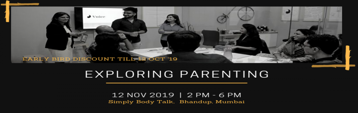 Book Online Tickets for Exploring Parenting, Mumbai.   Workshop objective: To connect families using good body language strategies Who is this session for : Parents and expecting parents   Why attend this session: This four-hour workshop will deep dive into teaching parents about bo