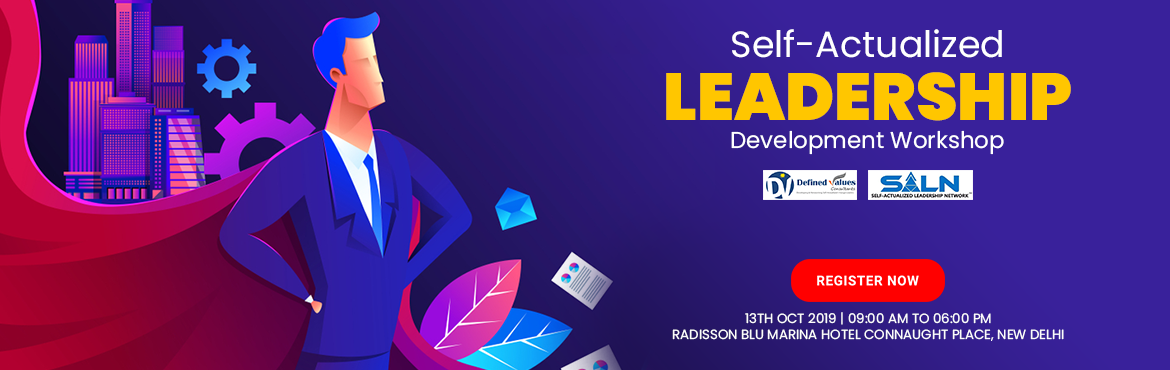 Book Online Tickets for Self-Actualized Leadership Development W, New Delhi.  About the Workshop:  This high-value leadership workshop is being conducted across all major cities of the country to make participants realize their Self-Actualization needs and how aligning the decision-making with Universal Principles