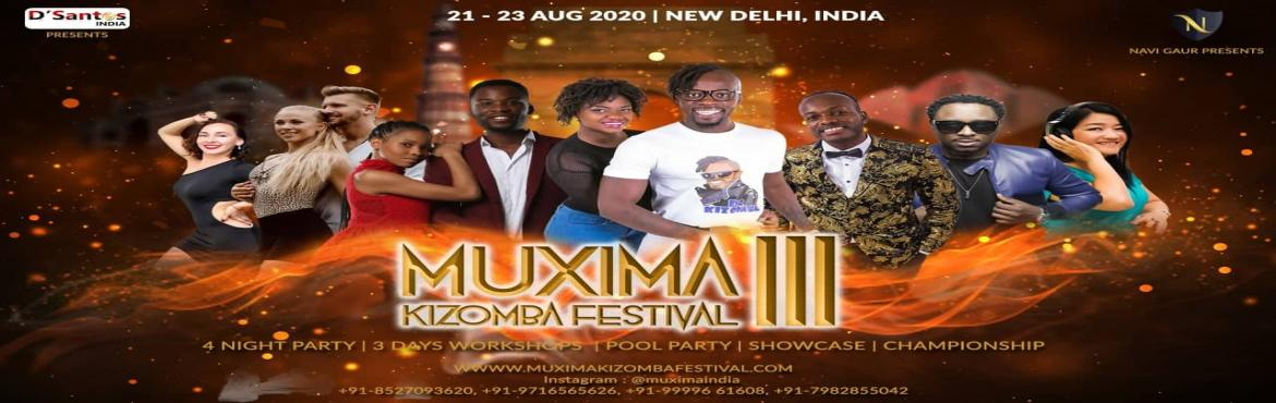 Book Online Tickets for Muxima kizomba festival III, New Delhi. MUXIMA KIZOMBA FESTIVAL by Navi Gaur & Kizomba Dsantos India™ is set for the 3rd edition happening in August 2020. 1st Muxima was bomb, 2nd was Atomic Bomb and 3rd edition will be EPICPlan your vacation as you don\'t want to miss this