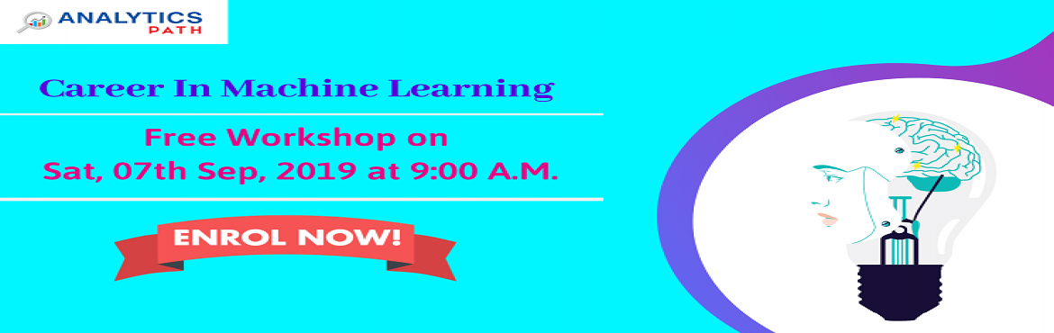 Book Online Tickets for Attend Free Machine Learning Workshop To, Hyderabad. Attend Free Machine Learning Workshop To Kick Start Your Analytics Career In 2019-By Analytics Path On 7th September, 9am, Hyderabad About The Workshop: Machine learning is platforms which automatically acquires and improve from experience without be