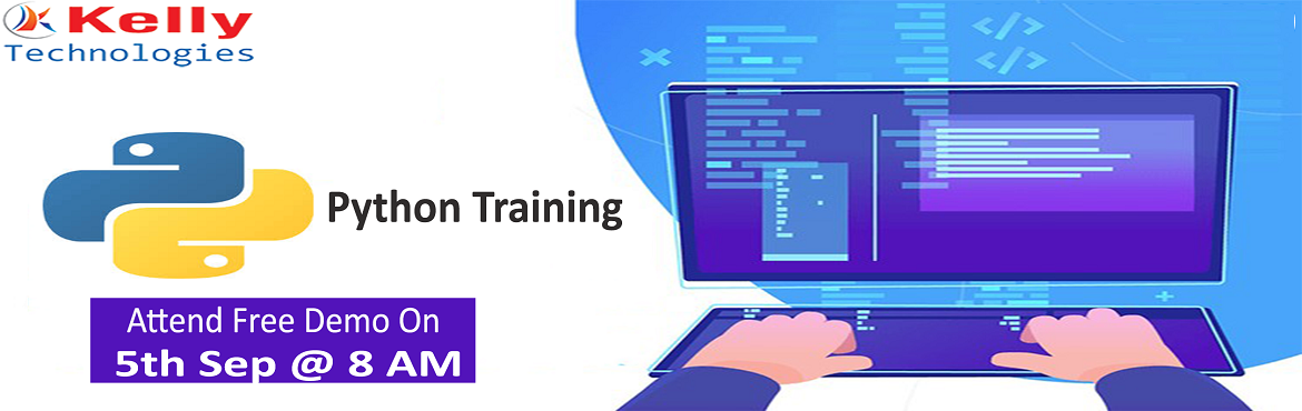 Book Online Tickets for Free Demo On Python Training-At Kelly Te, Hyderabad. Free Demo On Python Training-At Kelly Technologies By Programming Experts Scheduled On 5th Sep @ 8 AM, Hyderabad Get Enrolled For the Free Demo On Python By The Industry Experts On 5th Sep @ 8 AM, Hyderabad About The Demo-  Visit For Free Python Demo