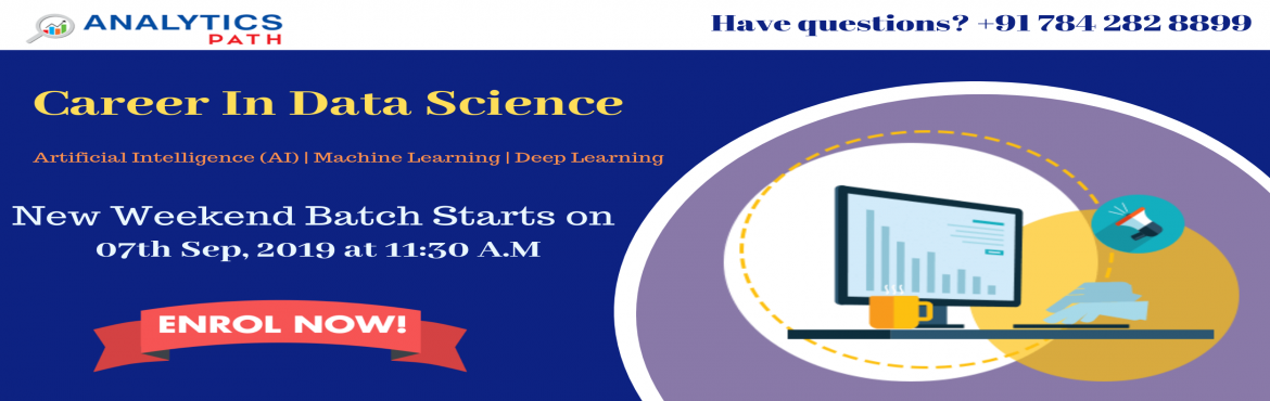 Book Online Tickets for New Weekend Batch On Data Science Traini, Hyderabad.   Sign Up For New Weekend Batch On Data Science Training-Learn From Experts-By Analytics Path Commencing From 7th September @ 11:30 AM, Hyd About The Workshop: Data Science Training in Hyderabad at the Analytics Path training institute is provid