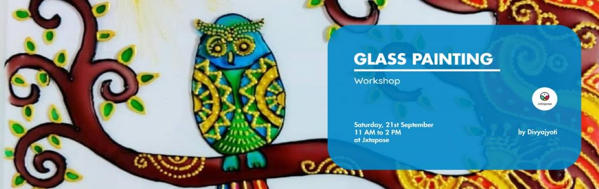 Book Online Tickets for Glass Painting, Hyderabad. GLASS PAINTING By DIVYAJYOTI    Easy techniques for you to master the basics of glass painting. Explore this creative side using glass liners and colors.