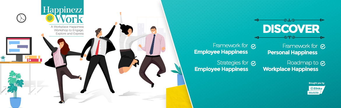 Book Online Tickets for Happinezz@Work, Hyderabad. As a leader of the employee-centric organization, we are sure you'll agree that the future will be all about bringing happiness to workplaces.  Be a part of a one-of-its-kind workshop on Happinezz@Work organized for a select group of corp