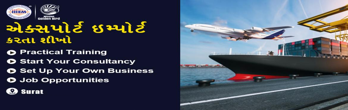 Book Online Tickets for Start and Set up Your Own Import and Exp, Surat. Suitable For -1. Any Graduate​ ​/ MBA student willing to become Exporter / Importer​.​ 2. Businessmen having their own shop/ factory/products Or​ willing to Export their own Products.3. Anyone willing to work in Export​ ​/​ ​Import